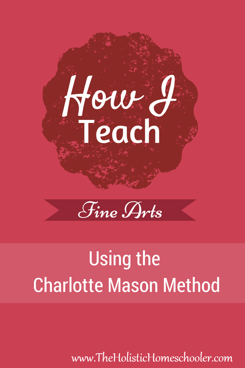 The fine arts are important to developing a well-rounded education for our children. Including the arts is one of the foundations of a liberal arts education. Find out how this mom teaches the fine arts using the Charlotte Mason method. #homeschool #charlottemason