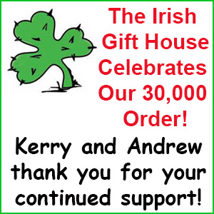 The Irish Gift House - 30,000 Orders!