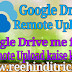 Google Drive Me Remote Upload Kaise Kare