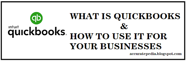 What is Quickbooks | How to Use Quickbooks For Businesses