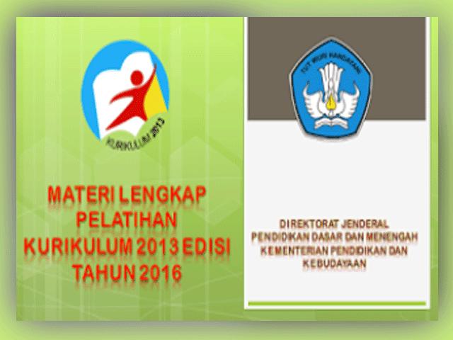 Materi Lengkap Pelatihan Kurikulum 2013 Edisi Revisi Tahun 2016