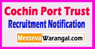 Cochin Port Trust Recruitment Notification 2017 Last Date 10-08-2017