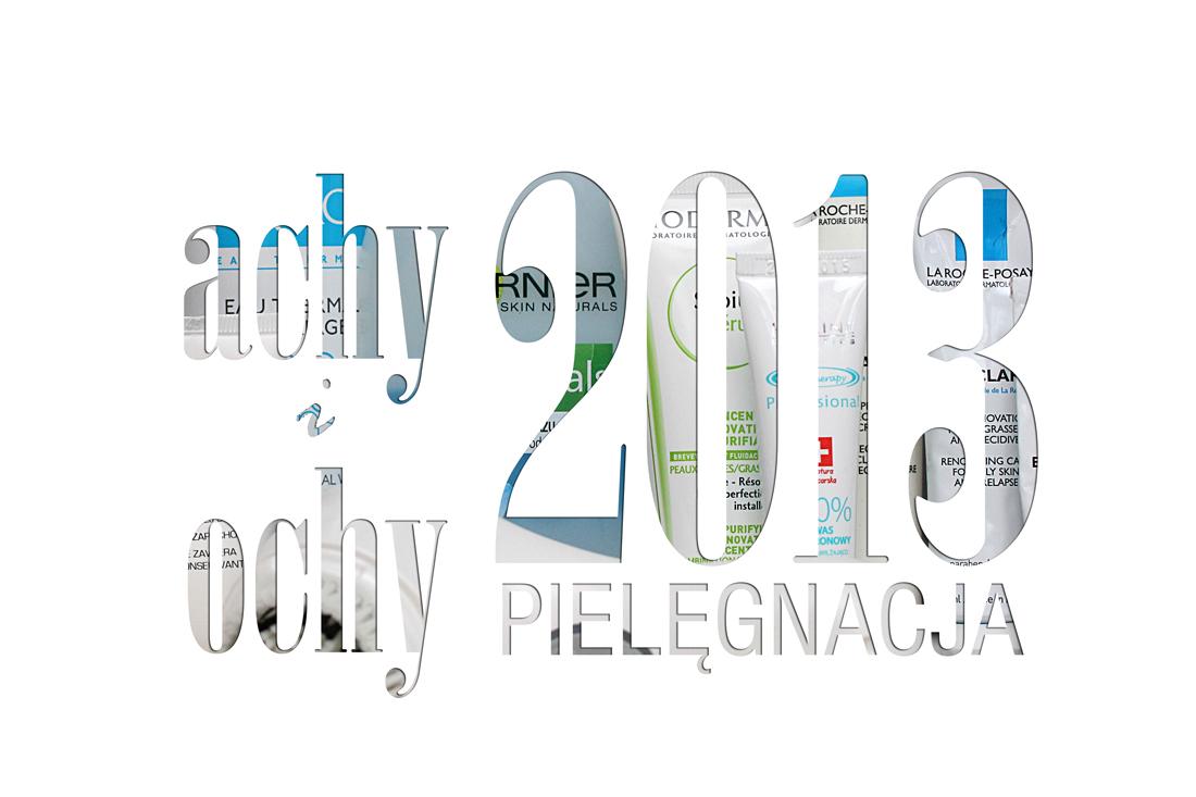 Achy i ochy 2013 :: Pielęgnacja