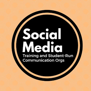 Social Media Training and Student-run Communication Orgs