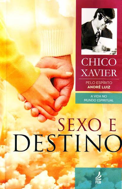 Sexo e Destino Francisco Cândido Xavier