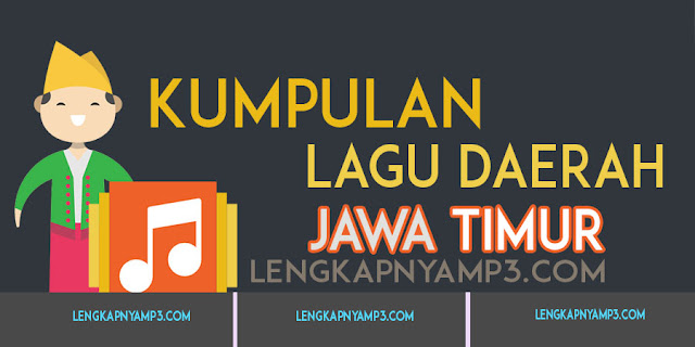 Kumpulan MP3 Lagu Daerah Jawa Timur