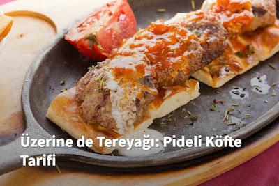 yemek tarifi, yemek, ev yemekleri, pide, köfte, pideli köfte, kadın, ev hanımı, domates, sos, lezzetli tarifler