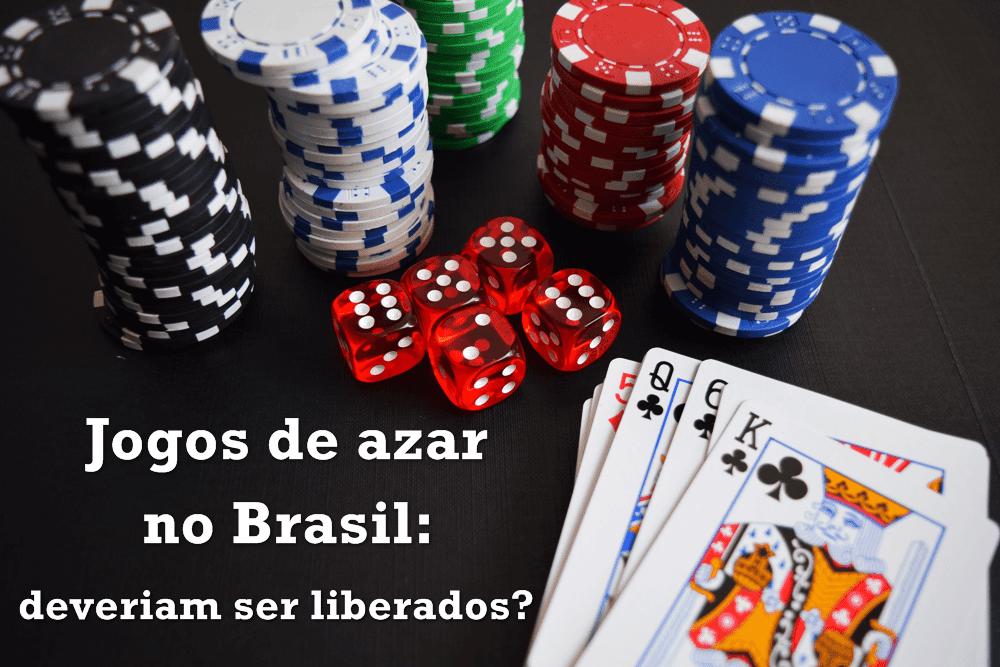 Jogos de azar no Brasil: deveriam ser liberados?