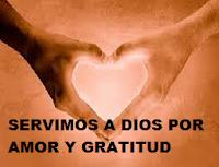 Servimos a Dios por amor y gratitud