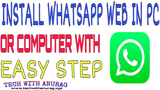 How To Install Web Whatsapp On Your PC/Computer In Hindi Full Tutorial