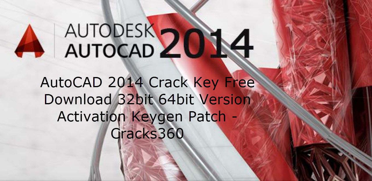 autocad-2014-crack-keygen-full-setup-32-bit-64-bit-free-download-updated