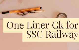 One Liner GK for SSC Railway