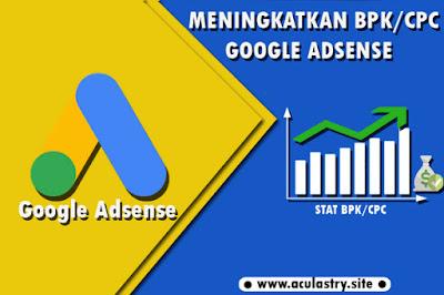 Cara Meningkatkan Pendapatan Nilai CPC/BPK Google Adsense 2018