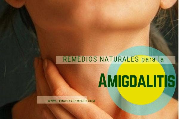Remedios naturales para el tratamiento de la amigdalitis o anginas