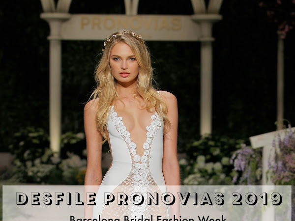 Pronovias Colección 2019 - Barcelona Bridal Fashion Week