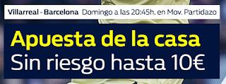 william hill promocion 10 euros Villarreal vs Barcelona 10 diciembre