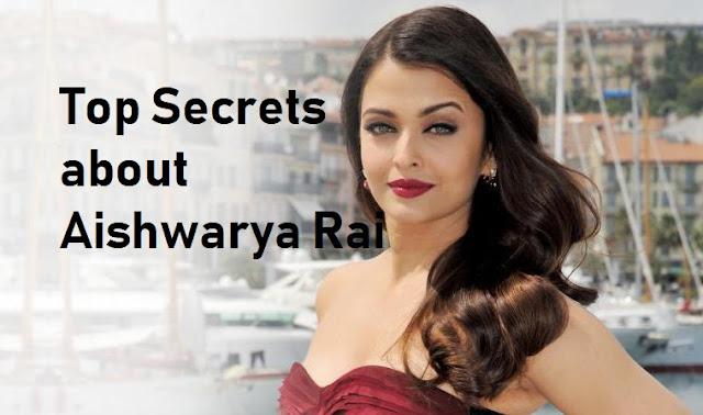 Top Secrets about Aishwarya Rai