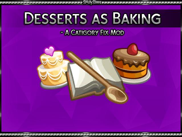 Dessert as Baking Mod