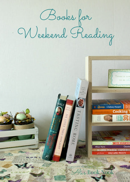 Weekend Reading Books Paris Bookshop Tasting Rome Forgotten Sisters