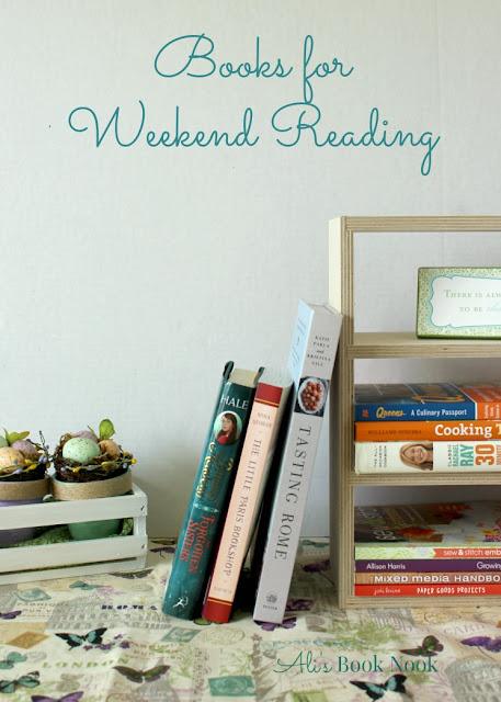 Weekend Reading Books Paris Bookshop Tasting Rome Forgotten Sisters