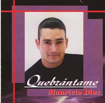 Mauricio Diaz-Quebrántame-