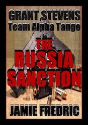 THE RUSSIA SANCTION - #16 IN GRANT STEVENS SERIES - AVAILABLE!