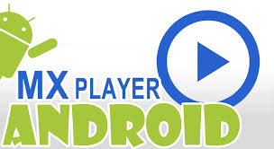 تحميل برنامج إم إكس بلاير2019 مشغل الفيديو للأندرويد Download MXPlayer 2019 for Android