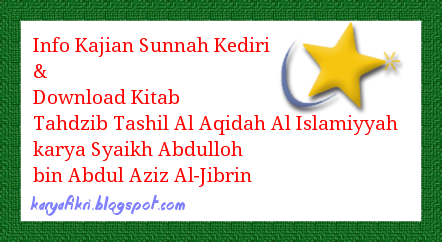 Info kajian sunnah kediri - Download Kitab Tahdzib Tashil Al Aqidah Al Islamiyyah karya Syaikh Abdulloh bin Abdul Aziz Al-Jibrin shared by karyafikri.blogspot.com
