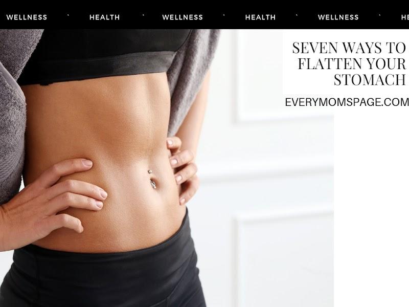 Seven Ways to Flatten Your Stomach