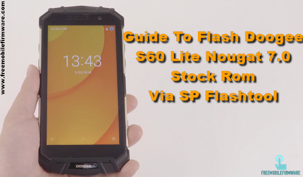 Guide To Flash Doogee S60 Lite Nougat 7.0 Stock Rom Via SP Flashtool