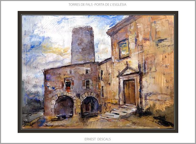 TORRES DE FALS-PINTURA-ART-PAISATGES-CASTELL-ESGLÉSIA-FONOLLOSA-CATALUNYA-PINTURES-ARTISTA-PINTOR-ERNEST DESCALS-