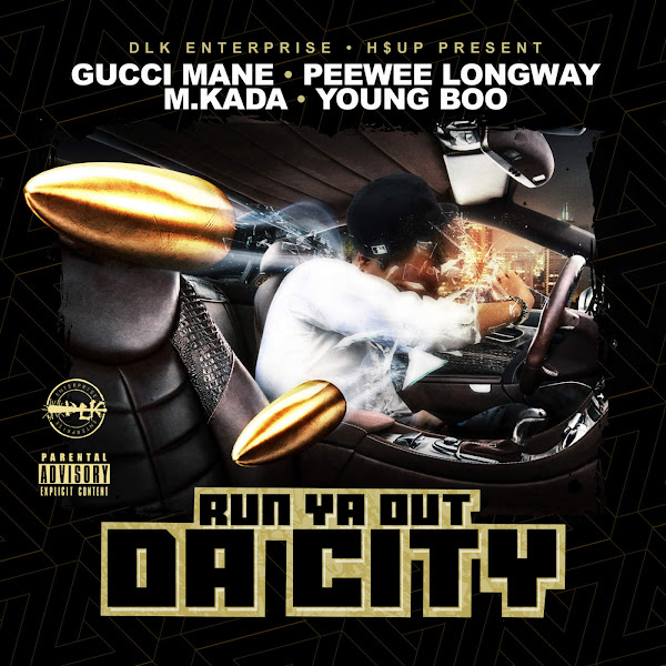 Gucci Mane, Peewee Longway, M. Kada & Young Boo - Run Ya Out da City - Single Cover