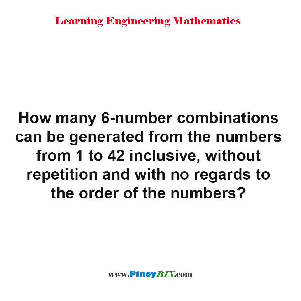 How many 6-number combinations can be generated from the numbers from 1 to 42 inclusive?