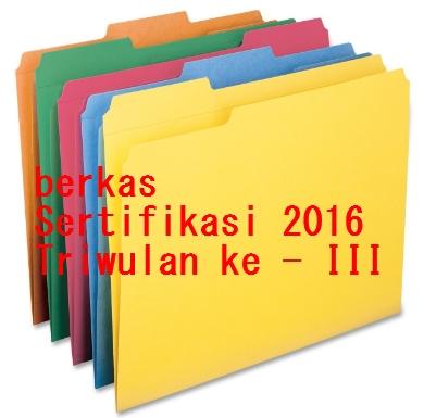 Contoh Berkas Pencairan Tunjangan Sertifikasi Triwulan ke-III 2016
