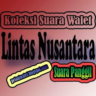 Suara Panggil Lintas Nusantara By. Walet Majumapan