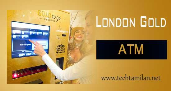 gold atm machine in london 2017