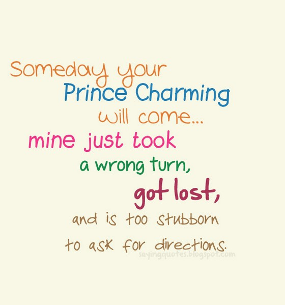 Someday your prince charming will come | nineimages