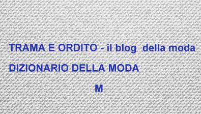 1b254eb0dd597 DIZIONARIO DELLA MODA  M