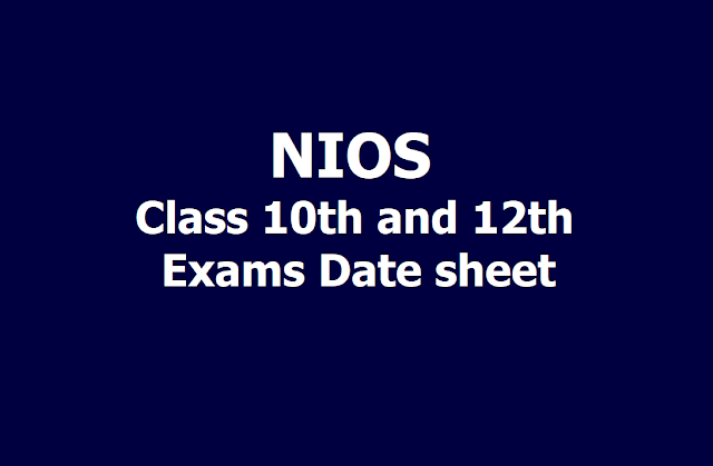 NIOS Class 10th and Class 12th Exams Date sheet 2019 (Class 10th and 12th NIOS Exams time table)