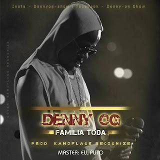 Denny OG - Familia Toda (2019) [DOWNLOAD]