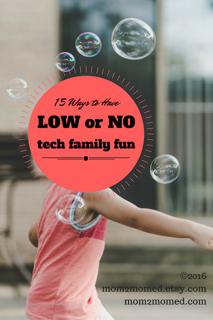 Mom2MomEd Blog: 15 ways to have low or no tech family fun