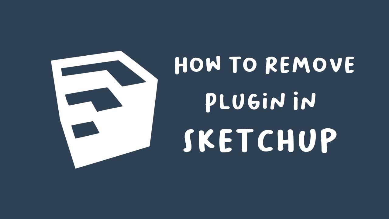 Cara Menghapus Plugin di Sketchup