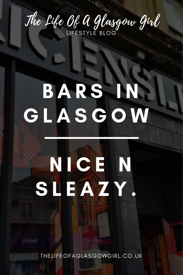 Pinterest graphic for blog post on Thelifeofaglasgowgirl.co.uk Bars in Glasgow; Nice N Sleazy - a photo of shop front of the bar