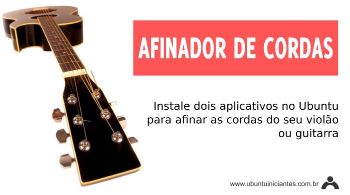 afinador de cordas para violao e guitarra no ubuntu