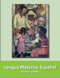 Libro de texto  Lengua Materna Español Primer grado 2020-2021