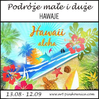 PODRÓŻE MAŁE I DUŻE - Hawaje