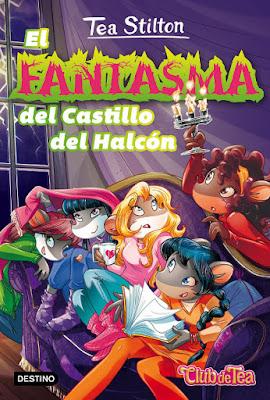 LIBRO - TEA STILTON El fantasma del Castillo del Halcón Vida en Ratford 17 (Destino - 4 Abril 2017) Literatura Infantil - Juvenil | A partir de 7 años COMPRAR ESTE LIBRO EN AMAZON ESPAÑA
