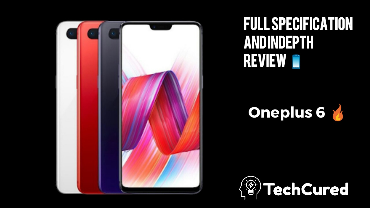 OnePlus 6 - Full Review On TechCured.com