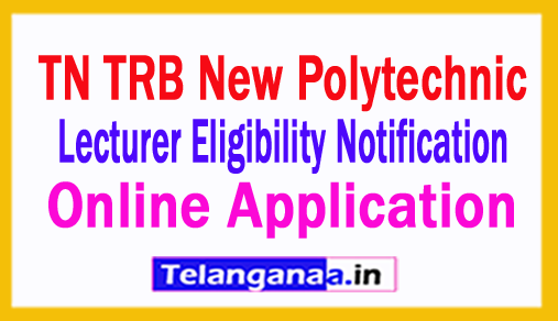 TN TRB New Polytechnic Lecturer Eligibility Notification Application 2018