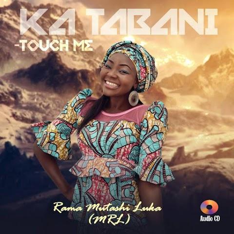 NEW ALBUM ALERT: KA TABANI (TOUCH ME) by RAMAH MUTASHI LUKA